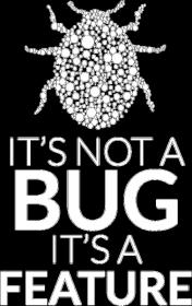 Koszulka 2 - It's not a bug, it's a feature - dziwneumniedziala.com Nr produktu: 1065016