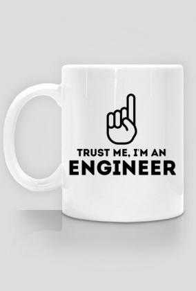 Kubek - Trust me, i'm an engineer - dziwneumniedziala.com - koszulki dla informatyków