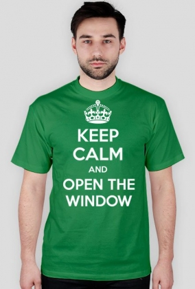Keep calm and open the window