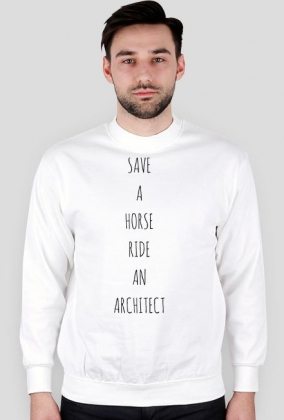 _SAVE A HORSE. RIDE AN ARCHITECT | bluza