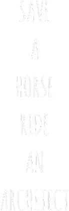 _SAVE A HORSE. RIDE AN ARCHITECT | torba