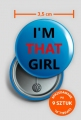 Przypinki - I'm That Girl