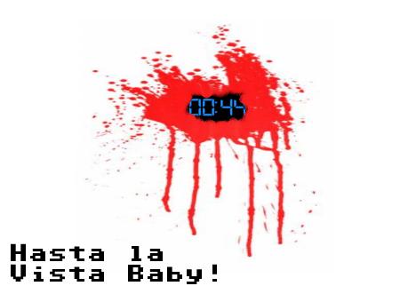 Hasta la Vista Baby!