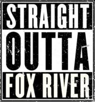 Straight Outta Fox River - bluza