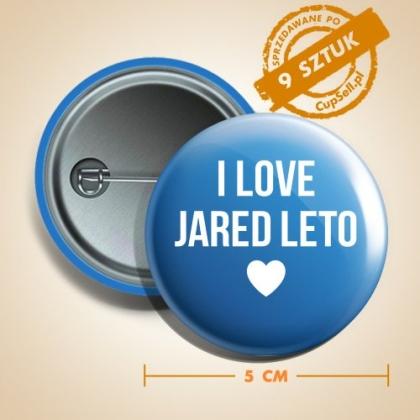 Przypinka - I love Jared Leto 9 sztuk!