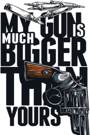 My Gun Is Bigger (męska)