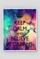 Believe in dreams ♥