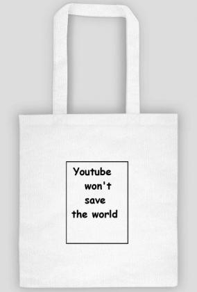 Youtube won't save the world