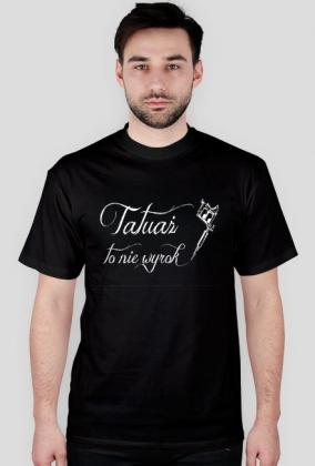 Koszulka Tatuaż To Nie Wyrok Męska
