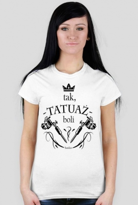 "Koszulka ""Tak, TATUAŻ boli..bardzo"""
