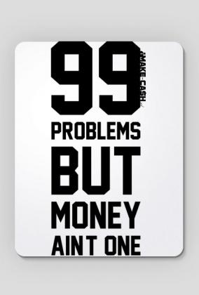 99 Problems! - podkładka