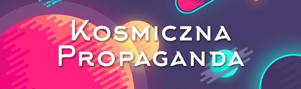 Kosmiczna Propaganda